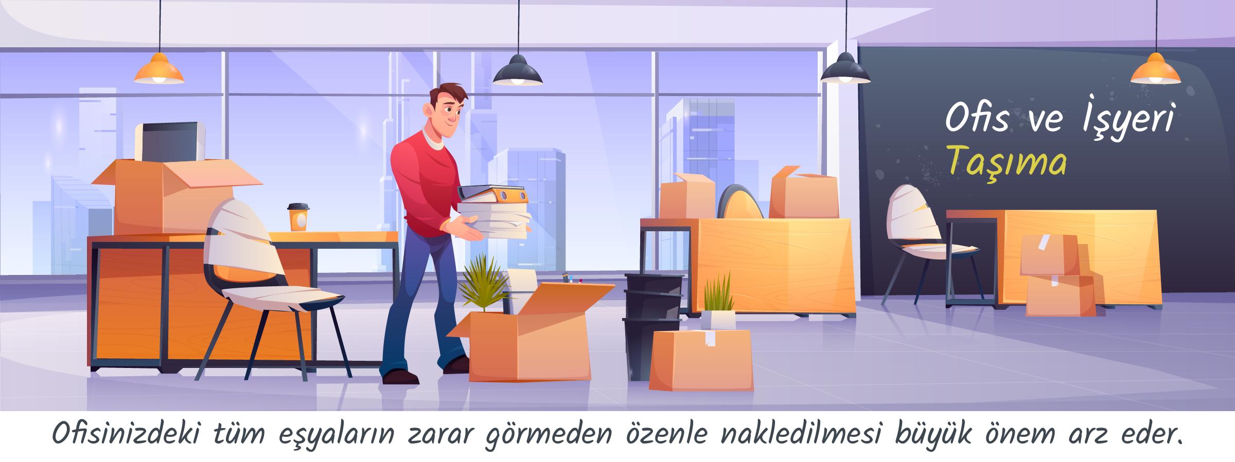 Ofis ve Büro Taşımacılığı İstanbul